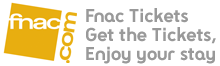 Fnac Tickets - Get the Tickets, Enjoy your Stay
